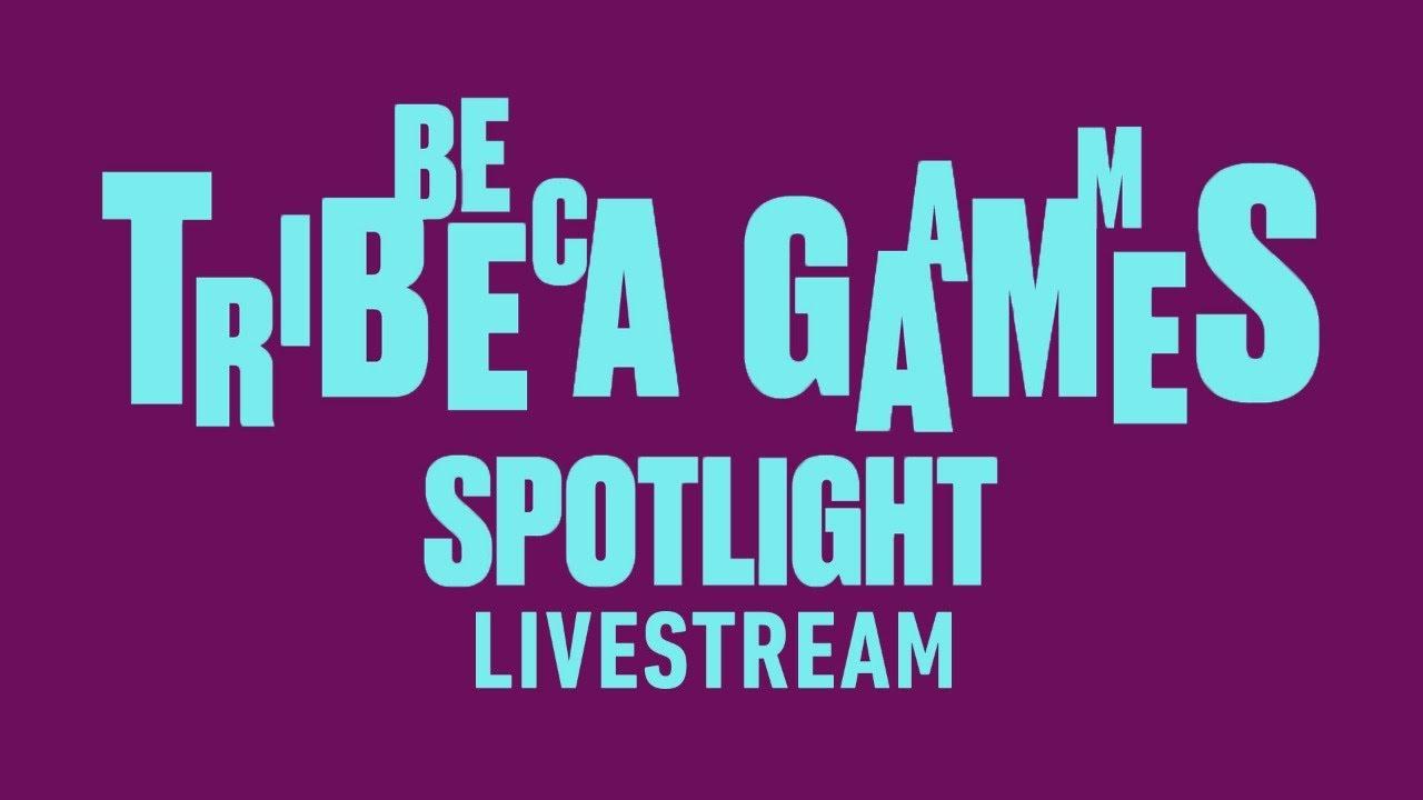 Tribeca Games Spotlight Livestream | Summer of Gaming 2021