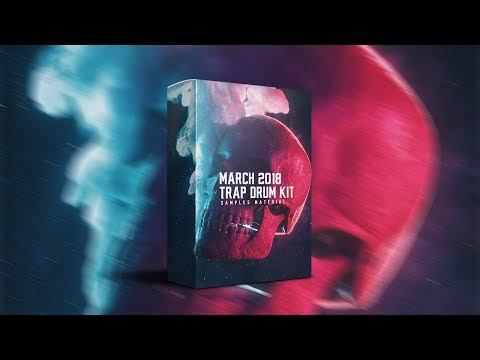 TRAP DRUM KIT: MARCH 2018! (FREE)
