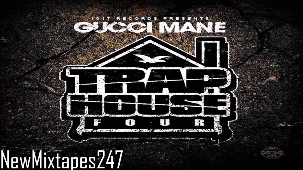 Gucci Mane Trap House 4 Full Mixtape Hd Youtube