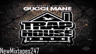 Gucci Mane - Trap House 4 (Full Mixtape) [HD] [DOWNLOAD]