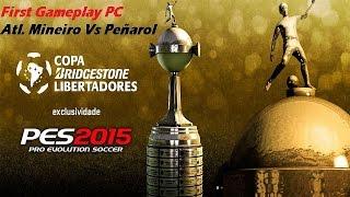 PES 2015 PC Gameplay - Atl. Mineiro Vs Peñarol