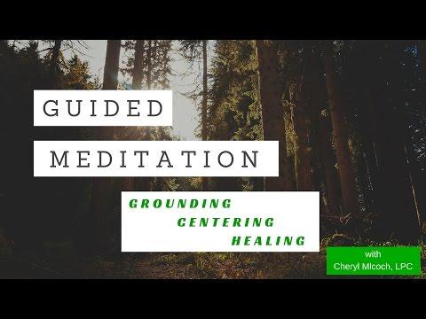 Guided Meditation: Grounding/Centering/Healing