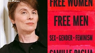 Camille Paglia on Free Women, Free Men: Sex, Gender, Feminism