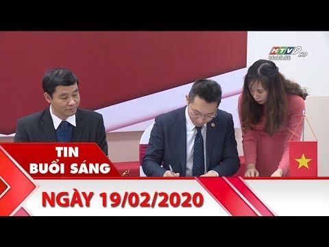 Tin Buổi Sáng – Ngày 19/02/2020 – HTV Tin Tức Mới Nhất