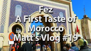 Repeat youtube video FEZ, A FIRST TASTE OF MOROCCO - Matt's Vlog #19