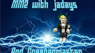 MM2/im good :p w/ Jadays and creepermaster/roblox adventures/DarcyGaming