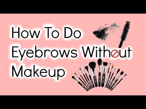 How To Do Eyebrows Without Makeup