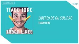 TIAGO IORC - Liberdade ou Solidão (Áudio Oficial) thumbnail