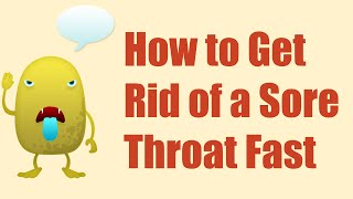 How to get rid of a Sore Throat Fast | Home Remedies for Relieving Sore Throat Fast