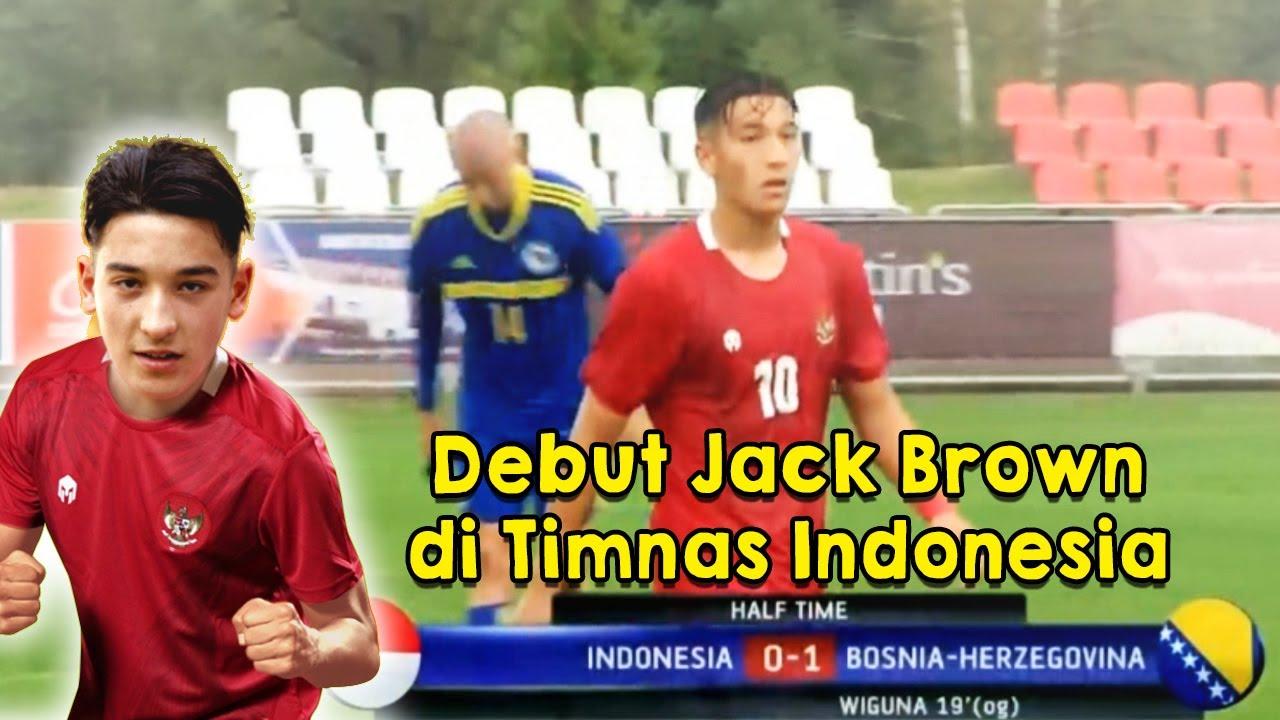 Akhirnya Jack Brown Debut di TIMNAS INDONESIA Saat Melawan Bosnia & Herzegovina!!!
