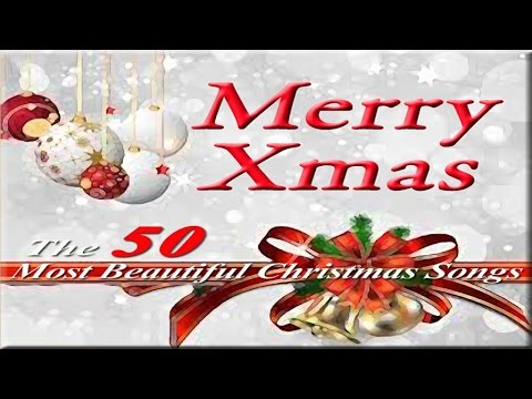 🎄Merry #Christmas  The 50 Most Beautiful #ChristmasSongs