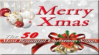 Download 🎄Merry #Christmas - The 50 Most Beautiful #ChristmasSongs Mp3 and Videos