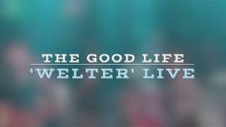Welter - The Good Life (live)