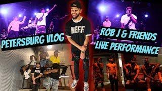 Petersburg Vlog/Rob J & Friends Performance! WE STAY LIT🔥