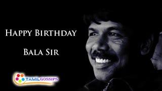 "Wish u Happy Birthday ""Director BALA"" - Tamilgossips...!"