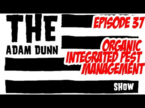 S1E37 Organic Integrated Pest Management w Clackamas Coot + Jeremy Silva - The Adam Dunn Show