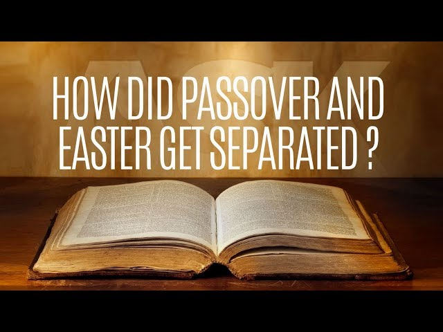 How Did Passover and Easter Get Separated?