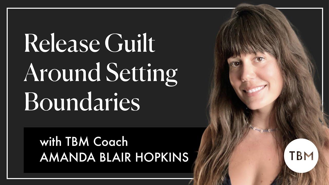 Release Guilt Around Setting Boundaries