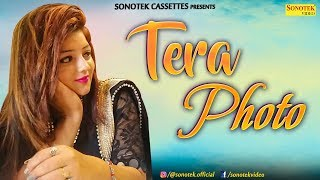New Haryanvi Song 2018 Tera Photo || Sonal Khatri , Jony Hooda || Latest Haryanvi Song 2018