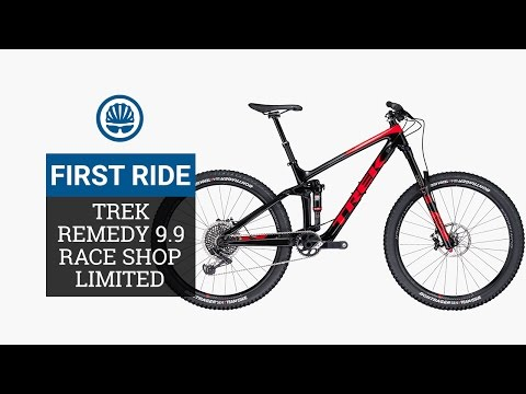 Trek Remedy 9.9 Race Shop Limited - First Ride Review