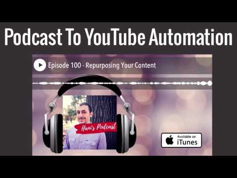 Upload Podcast To YouTube - Automatically Publish Your Audio Podcasts To YouTube