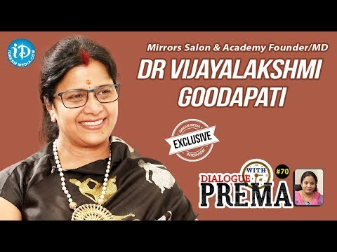 Mirrors Salon & Academy Founder/MD Dr. Vijayalakshmi Goodapati Interview | Dialogue With Prema #70