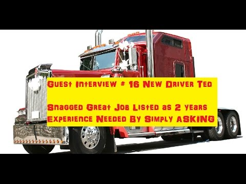 New CDL Holder Grabs a Great Job For Experienced Drivers By ASKING!
