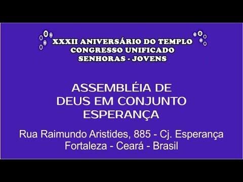 Congresso Unificado - Senhoras e Jovens e  XXXII Aniversário do templo AD em Cj Esperança dia 23/03
