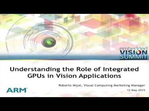 ARM's Roberto Mijat Discusses the GPU as a Coprocessor for Computer Vision Algorithms (Preview)