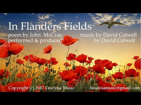 In Flanders Fields, song, lyrics by John McCrae, music by David Colwell