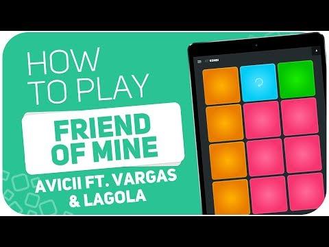 How to play: FRIEND OF MINE (Avicii ft. Vargas & Lagola) - SUPER PADS - Kit KOMBI