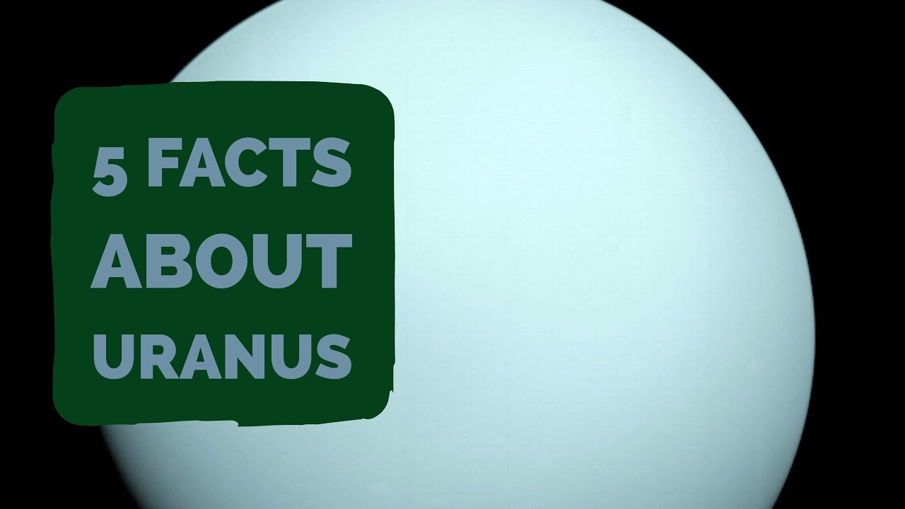 Facts About Uranus | 5 Facts about the Planet Uranus - YouTube