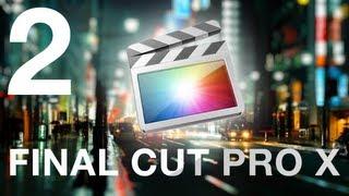 Final Cut Pro X с любовью - Урок 2