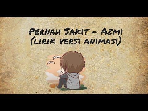 Pernah Sakit - Azmi (Lyrics) With Animasi