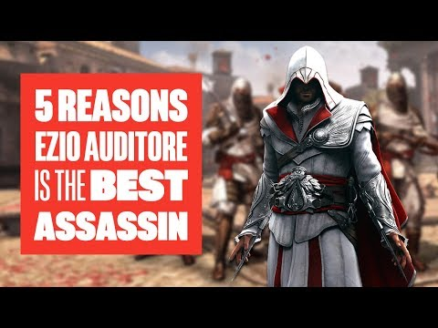 5 Reasons Ezio is the Best Assassin in Assassins Creed, Anyway