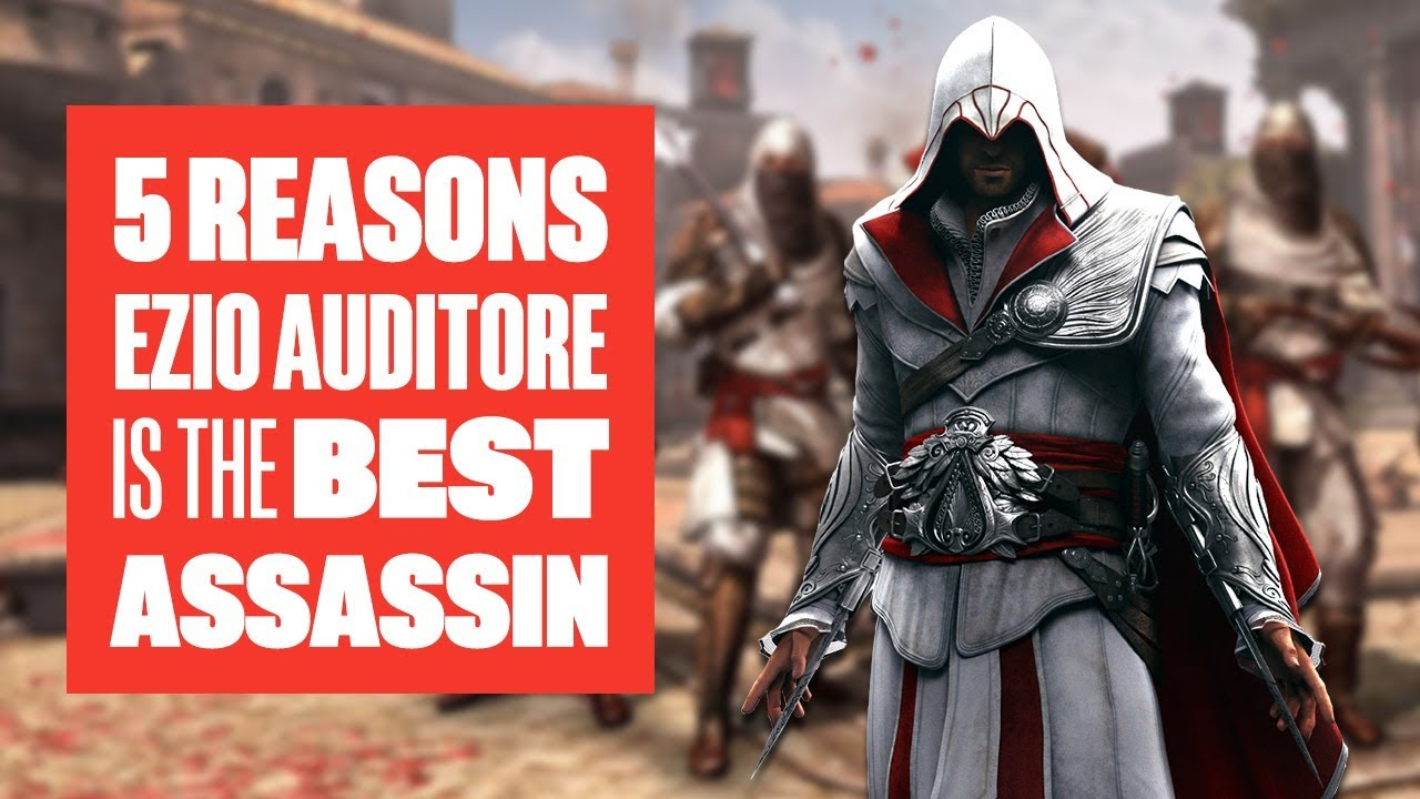 5 reasons ezio is the best assassin in assassin s creed anyway