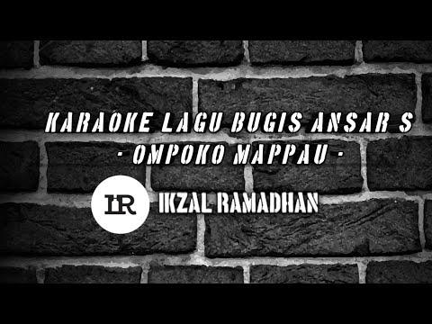 Karaoke Lagu Bugis 'OMPOKO MAPPAU' - Ansar S