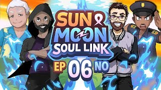 The BEST Trainer Class! Pokémon Sun & Moon Soul Link Randomized Nuzlocke w/ TheKingNappy Ep 06