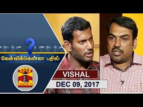 (09/12/2017) Kelvikkenna Bathil | Exclusive Interview with Actor Vishal | Thanthi TV