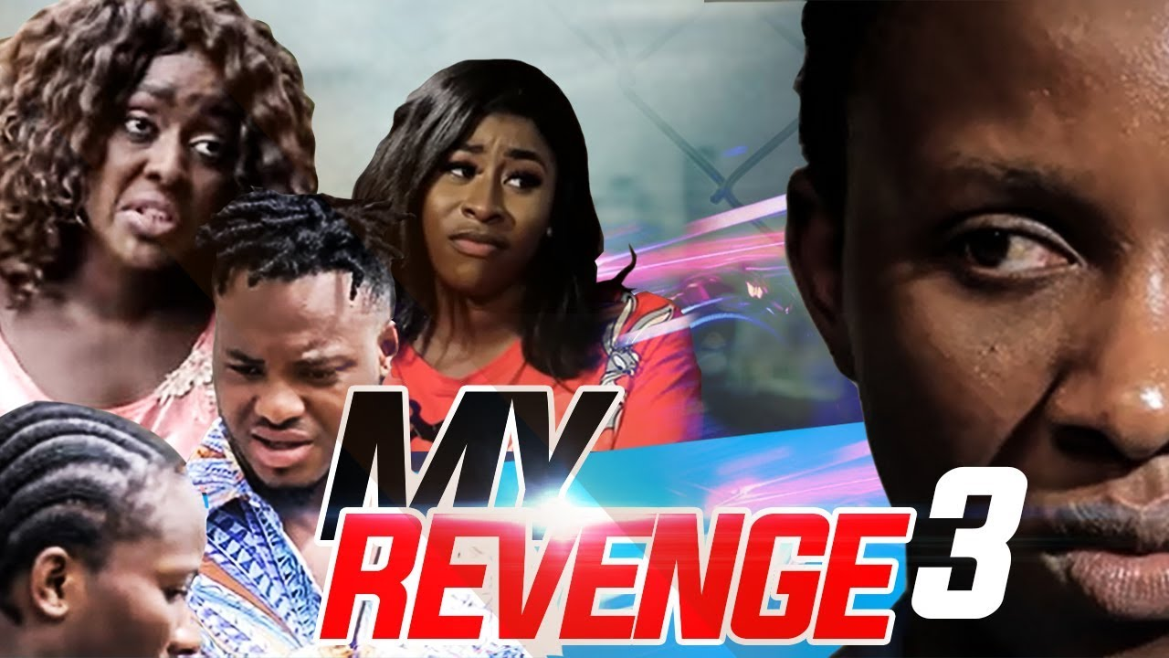 Download MY REVENGE EPISODE 3-NEW MOVIE-2019 LATEST NIGERIAN NOLLYWOOD MOVIE