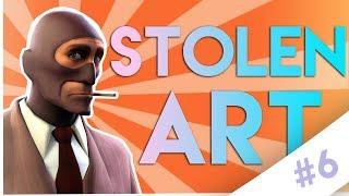 [TF2] STOLEN ART #6