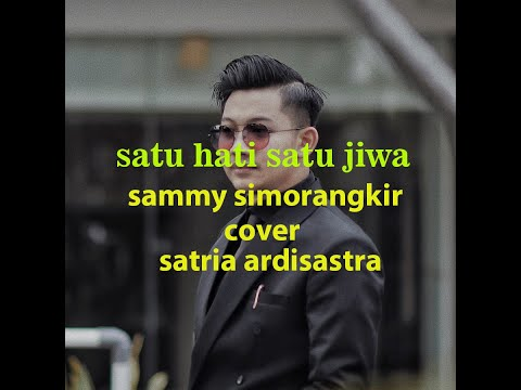 Satu Hati Satu Jiwa - Sammy Simorangkir Video Cover