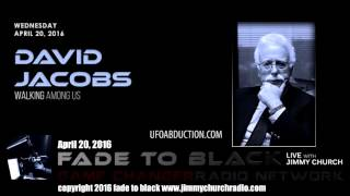 Ep. 442 FADE to BLACK Jimmy Church w/ David Jacobs, PhD: Alien Abduction and Hubrids: LIVE