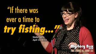 What Fisting Can Do For You Stella Harris The Mystery Box Show