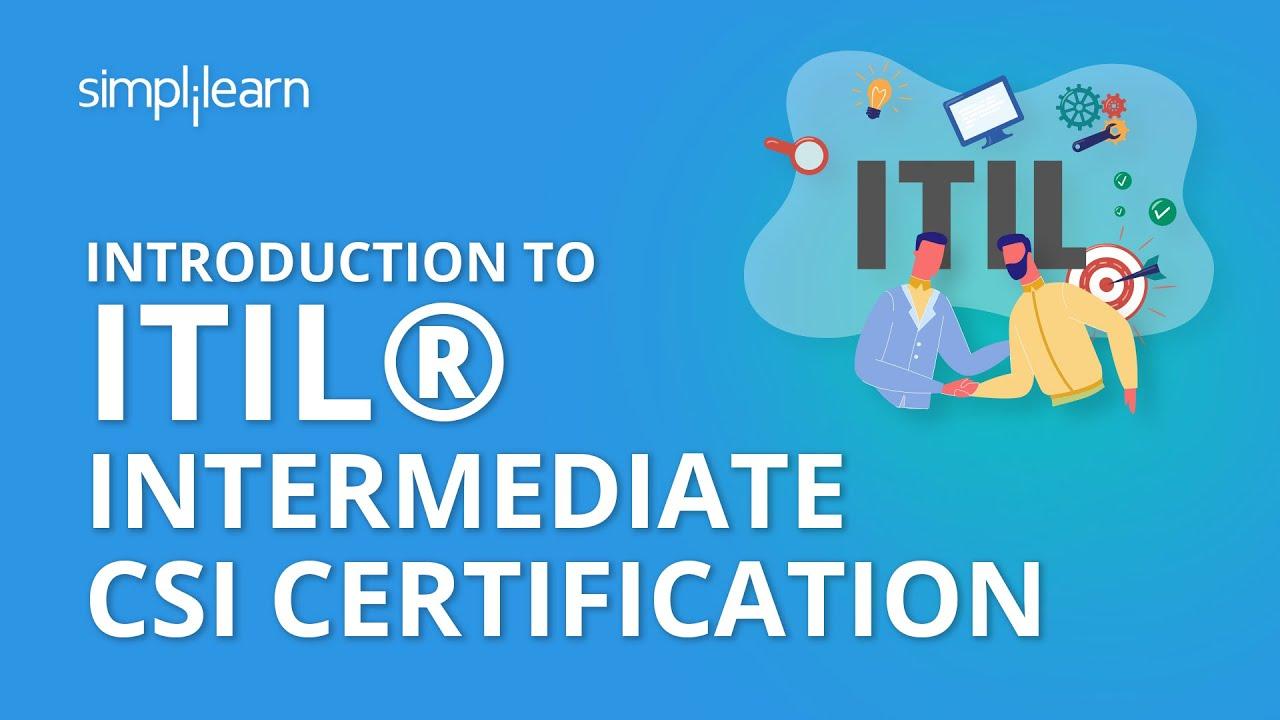 Introduction To Itil Intermediate Csi Certification Simplilearn