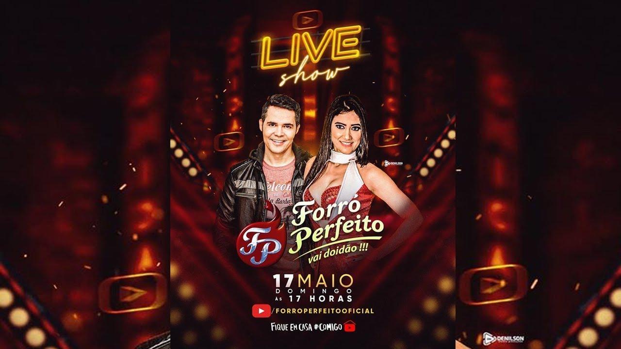 FORRÓ PERFEITO LIVE DIA 17 MAIO NÃO PERCA