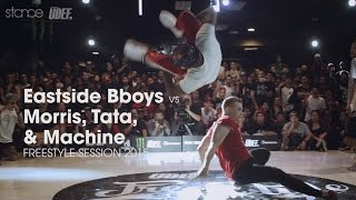East Side Bboys vs Morris, Tata, Machine // .stance // Freestyle Session 2015 x UDEFtour.org