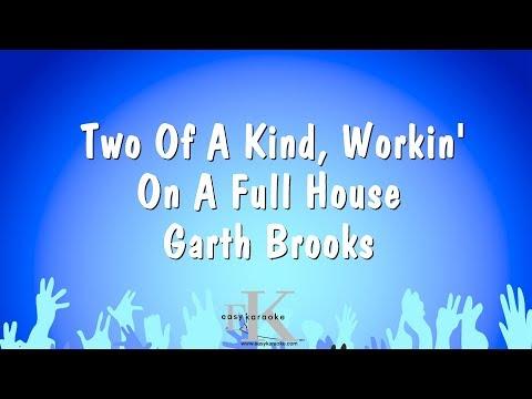 Two Of A Kind, Workin' On A Full House - Garth Brooks (Karaoke Version)
