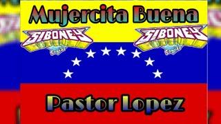 Video Mujercita Buena || Exito  Sonido Siboney || Pastor Lopez || Exitazo Sonidero -Tema Limpio Sin Spots download MP3, 3GP, MP4, WEBM, AVI, FLV November 2017