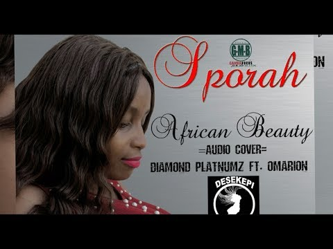 DIAMOND PLATNUMZ ft OMARION - African Beauty Cover By Sporah